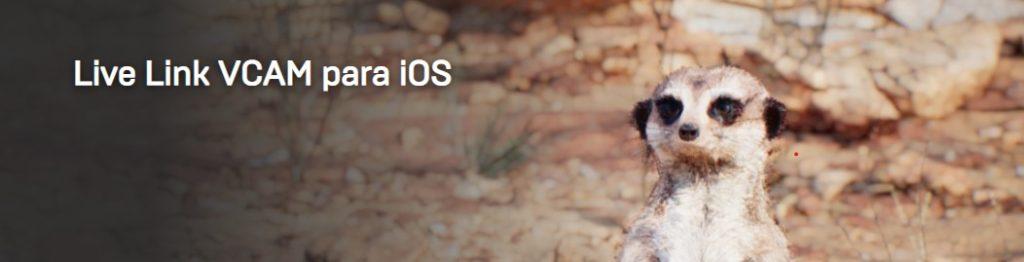 Live Link VCAM trae la producción virtual a iOS